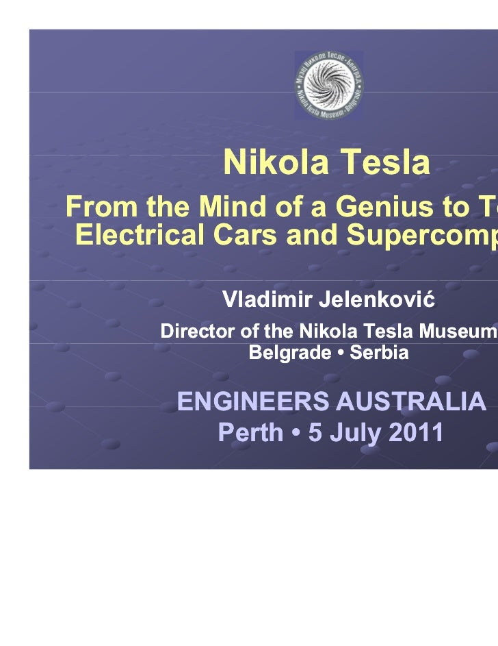 Nikola T l            Nik l TeslaFrom the Mind of a Genius to Today's                             Today's                 ...