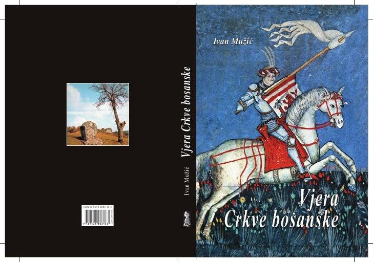 ISBN 978-953-6803-16-3Cijena 200 kuna                                           Ivan Mužić   Vjera Crkve bosanske         ...