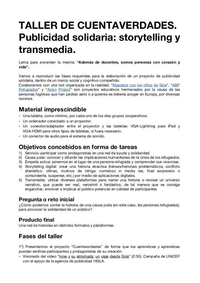"""TALLER DE CUENTAVERDADES. Publicidad solidaria: storytelling y transmedia.  Lema para encender la mecha: """"Además de ..."""