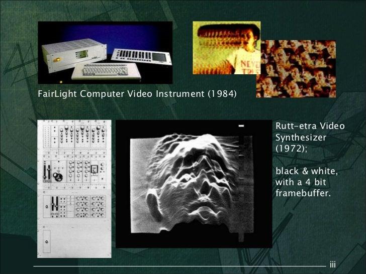 FairLight Computer Video Instrument (1984)                                             Rutt-etra Video                    ...