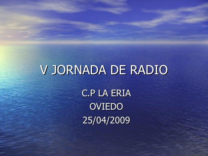 V JORNADA DE RADIO C.P LA ERIA OVIEDO 25/04/2009
