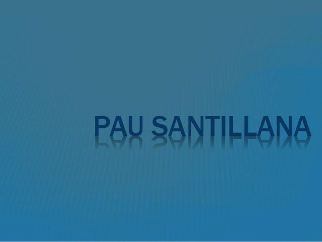 PAU SANTILLANA