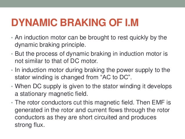 Control of electrical machines for Dynamic braking ac motors