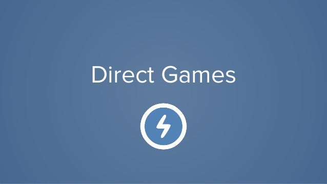 Direct games is a new milestone in the casual game's era