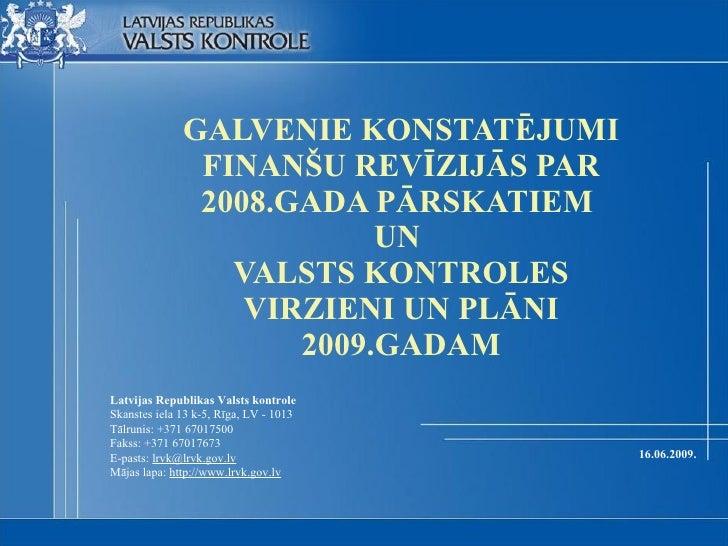 GALVENIE KONSTATĒJUMI                FINANŠU REVĪZIJĀS PAR                2008.GADA PĀRSKATIEM                           U...