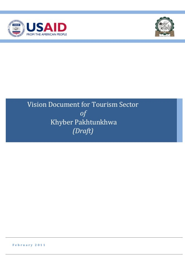 F e b r u a r y 2 0 1 1 Vision Document for Tourism Sector of Khyber Pakhtunkhwa (Draft)