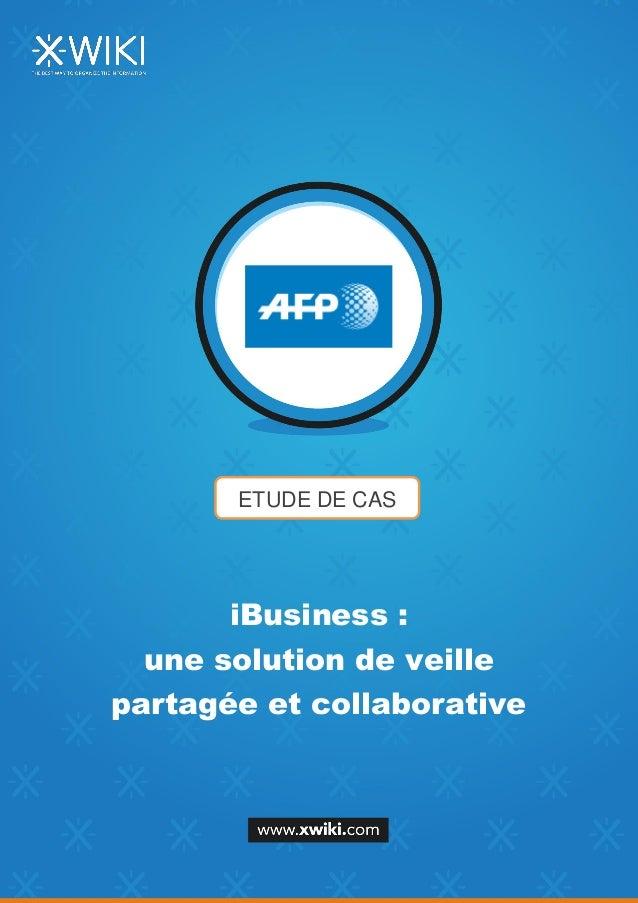 ETUDE DE CAS iBusiness : une solution de veille partagée et collaborative