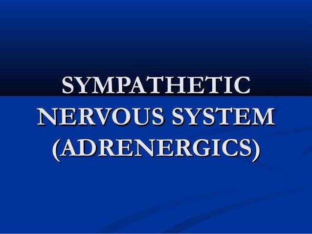 SYMPATHETIC NERVOUS SYSTEM (ADRENERGICS)