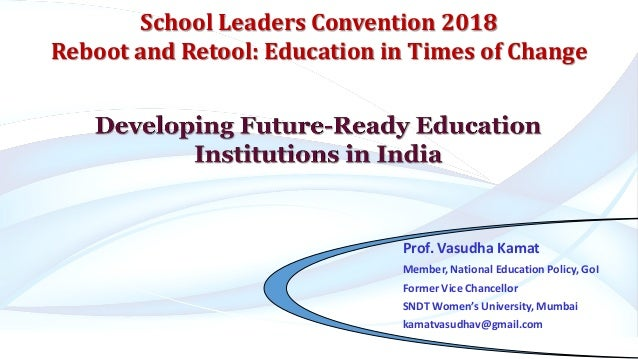 Prof. Vasudha Kamat Member, National Education Policy, GoI Former Vice Chancellor SNDT Women's University, Mumbai kamatvas...