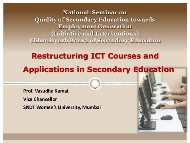 National Seminar on  Quality of Secondary Education towards  Employment Generation  (Initiative and Interventions)  Chhatt...