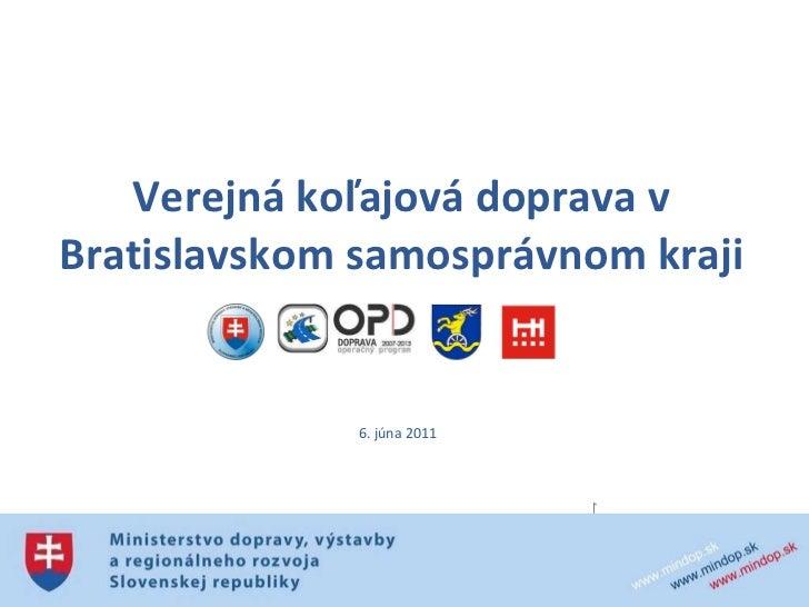 Verejná koľajová doprava v Bratislavskom samosprávnom kraji 6. júna 2011