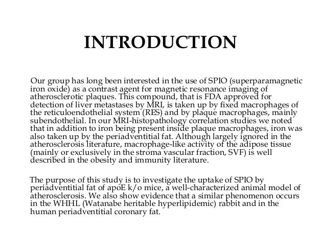 INTRODUCTION Our group has long been interested in the use of SPIO (superparamagnetic iron oxide) as a contrast agent for ...