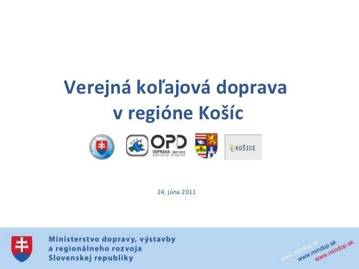 Verejná koľajová doprava  v regióne Košíc 24. júna 2011