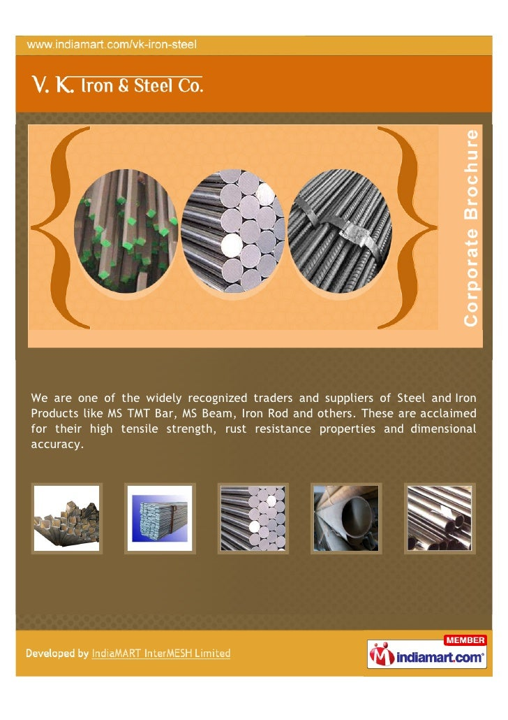 We are one of the widely recognized traders and suppliers of Steel and IronProducts like MS TMT Bar, MS Beam, Iron Rod and...