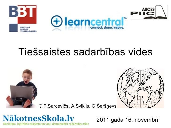Tiešsaistes sadarbības vides © F.Sarcevičs, A.Sviklis, G.Šeršņevs 2011.gada 16. novembrī