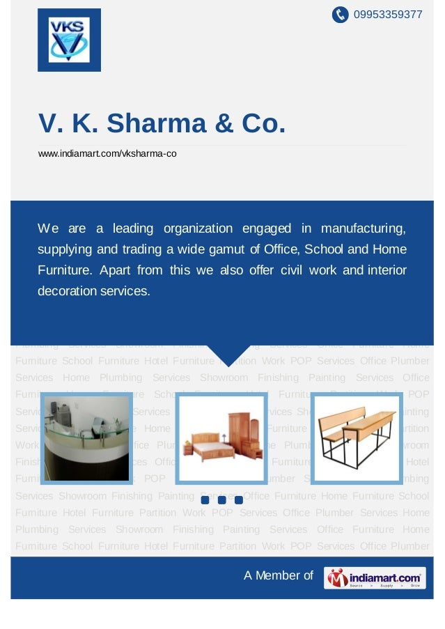 09953359377    V. K. Sharma & Co.    www.indiamart.com/vksharma-coOffice Furniture Home Furniture School Furniture Hotel F...