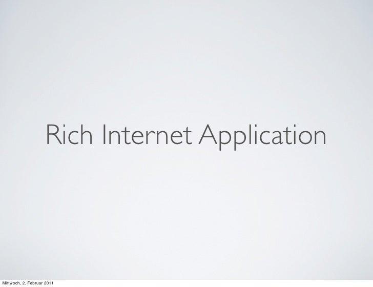 Rich Internet ApplicationMittwoch, 2. Februar 2011