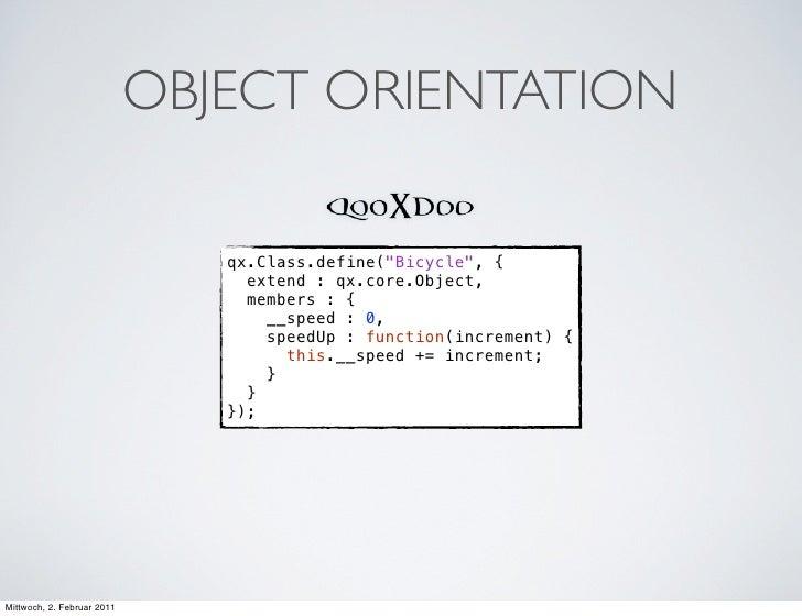 "OBJECT ORIENTATION                               qx.Class.define(""Bicycle"", {                                 extend : qx...."