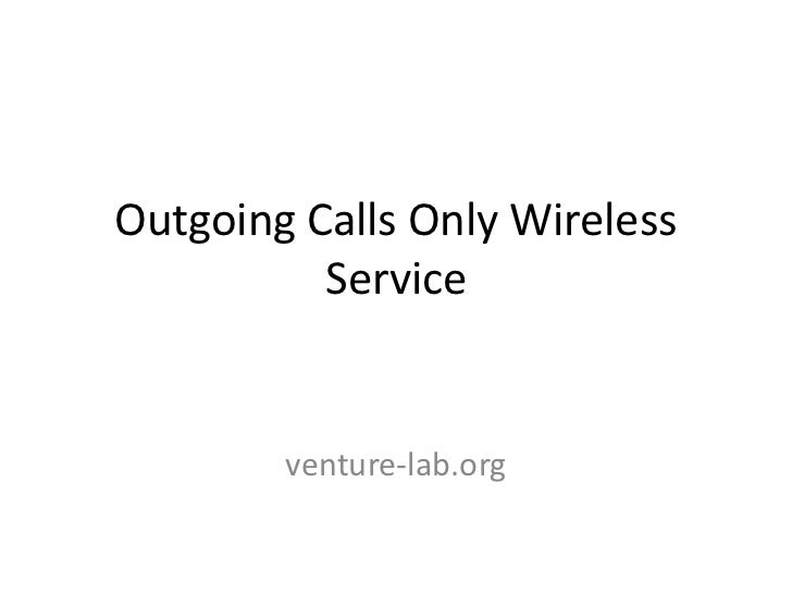 Outgoing Calls Only Wireless          Service        venture-lab.org
