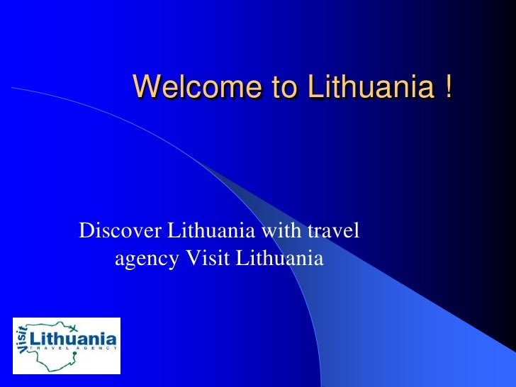 Welcome to Lithuania !Discover Lithuania with travel   agency Visit Lithuania