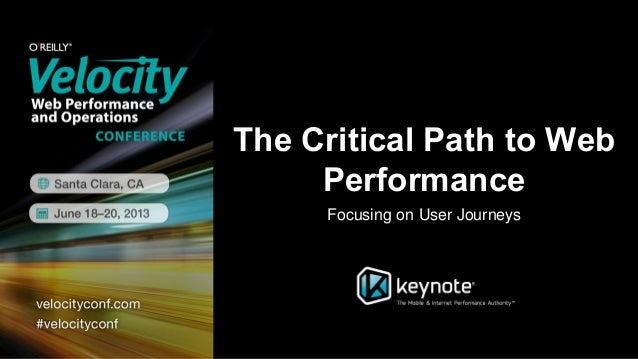 The Critical Path to WebPerformanceFocusing on User Journeys
