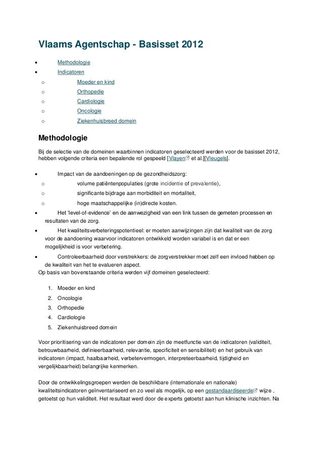 Vlaams Agentschap - Basisset 2012  Methodologie  Indicatoren o Moeder en kind o Orthopedie o Cardiologie o Oncologie o Z...