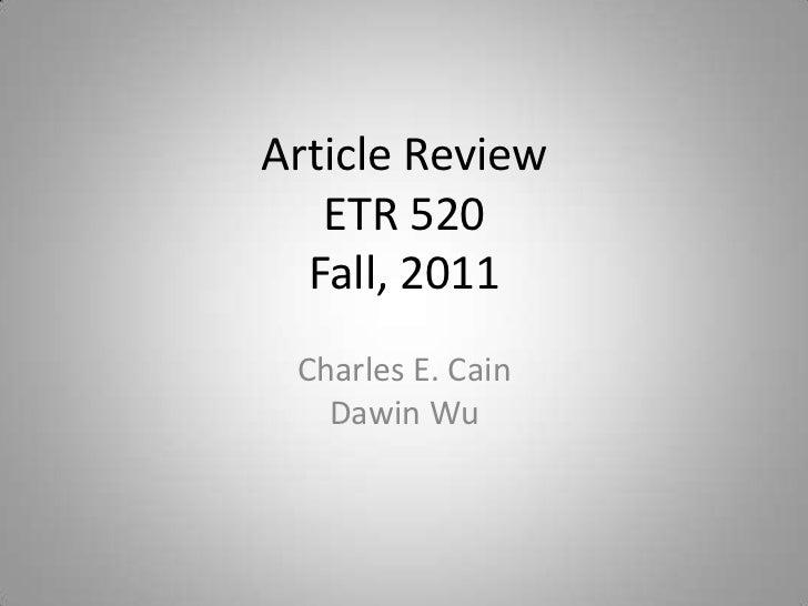 Article Review   ETR 520  Fall, 2011 Charles E. Cain   Dawin Wu