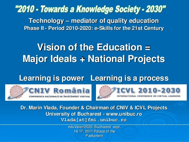 eduVision2020, Bucharest sept. 16-17, 2011 Palace of the Parliament Technology – mediator of quality education Phase II - ...