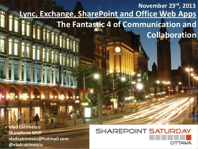 November 23rd, 2013  Lync, Exchange, SharePoint and Office Web Apps The Fantastic 4 of Communication and Collaboration  Vl...