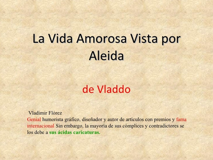 La Vida Amorosa Vista por Aleida de Vladdo Vladimir Flórez Genial  humorista gráfico, diseñador y autor de artículos con p...