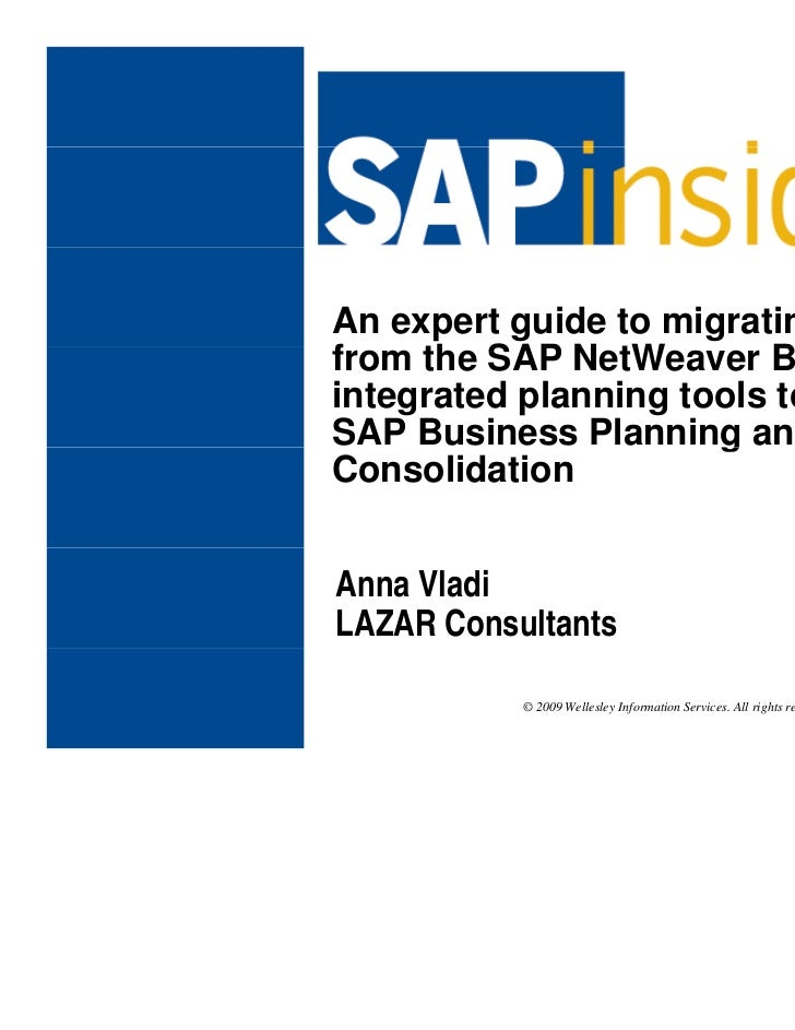 An expert guide to migratingfrom the SAP NetWeaver BIf    th       N tWintegrated planning tools toSAP Business Planning a...