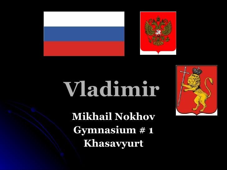 Vladimir Mikhail Nokhov Gymnasium # 1 Khasavyurt
