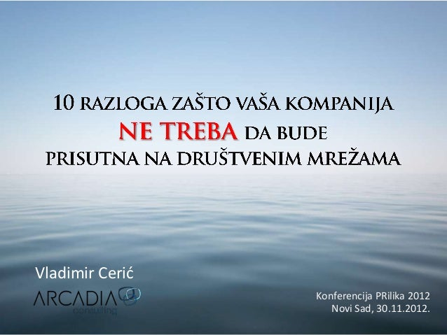 Vladimir Cerić                 Konferencija PRilika 2012                    Novi Sad, 30.11.2012.