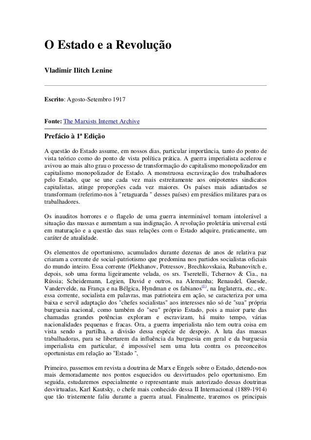 O Estado e a RevoluçãoVladimir Ilitch LenineEscrito: Agosto-Setembro 1917Fonte: The Marxists Internet ArchivePrefácio à 1ª...