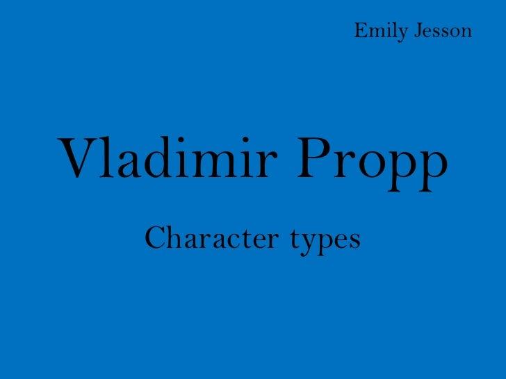 Emily JessonVladimir Propp   Character types