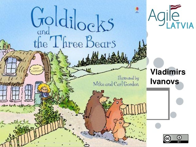 Vladimirs Ivanovs  Mountain Goat Software, Source: http://www.usborne.com/catalogue/book/1~PB~PBF~3063/goldilocks-and-the-...