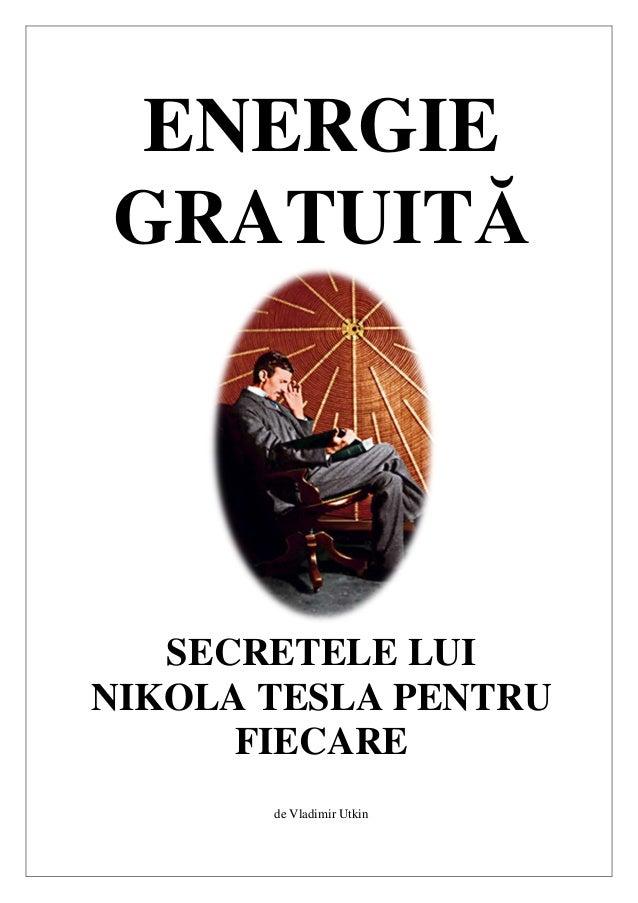 ENERGIEGRATUITĂSECRETELE LUINIKOLA TESLA PENTRUFIECAREde Vladimir Utkin