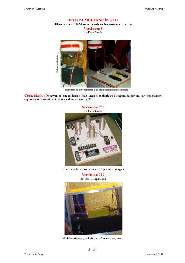 5 - 34Energie Gratuită Vladimir UtkinTradus de SaDAng 1 decembrie 2011OPŢIUNI MODERNE ÎN GEDEliminarea CEM invers într-o b...
