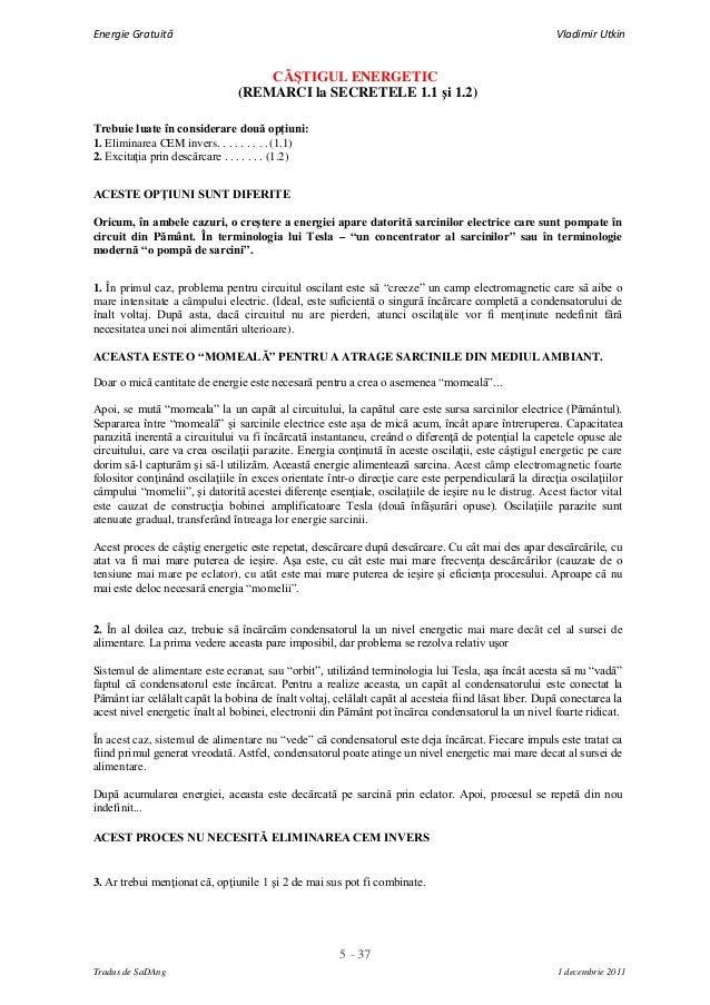 5 - 37Energie Gratuită Vladimir UtkinTradus de SaDAng 1 decembrie 2011CÂŞTIGUL ENERGETIC(REMARCI la SECRETELE 1.1 şi 1.2)T...