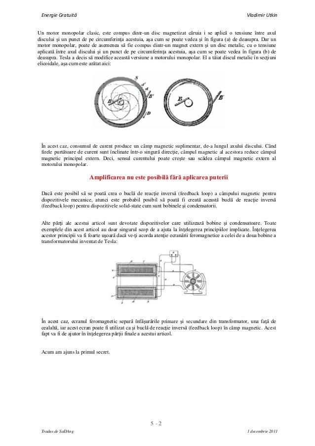 5 - 2Energie Gratuită Vladimir UtkinTradus de SaDAng 1 decembrie 2011Un motor monopolar clasic, este compus dintr-un disc ...