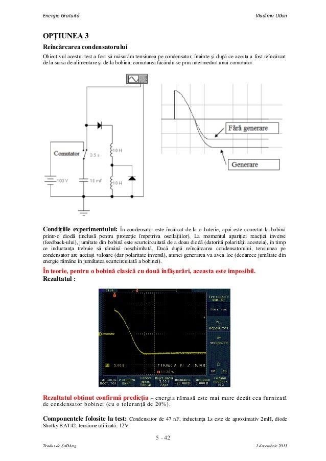 5 - 42Energie Gratuită Vladimir UtkinTradus de SaDAng 1 decembrie 2011OPŢIUNEA 3Reîncărcarea condensatoruluiObiectivul ace...
