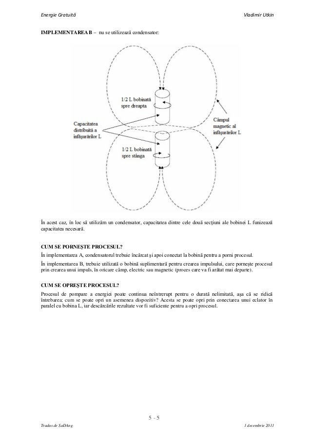 5 - 5Energie Gratuită Vladimir UtkinTradus de SaDAng 1 decembrie 2011IMPLEMENTAREAB – nu se utilizează condensator:În aces...