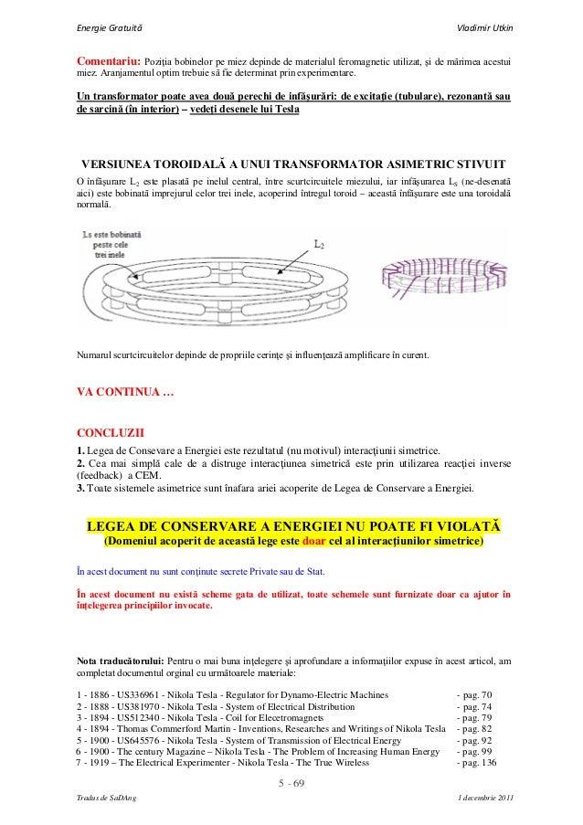 5 - 69Energie Gratuită Vladimir UtkinTradus de SaDAng 1 decembrie 2011Comentariu: Poziţia bobinelor pe miez depinde de mat...