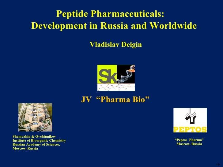 "Peptide Pharmaceuticals: Development in Russia and Worldwide   Vladislav Deigin  "" Peptos  Pharma"" Moscow, Russia Shemyaki..."