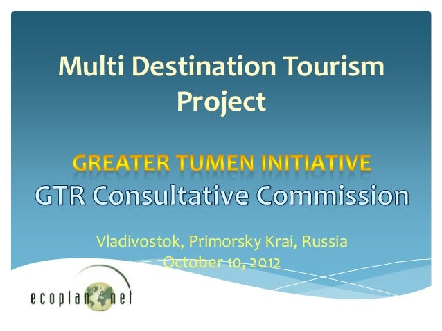 Multi Destination Tourism         Project  Vladivostok, Primorsky Krai, Russia           October 10, 2012