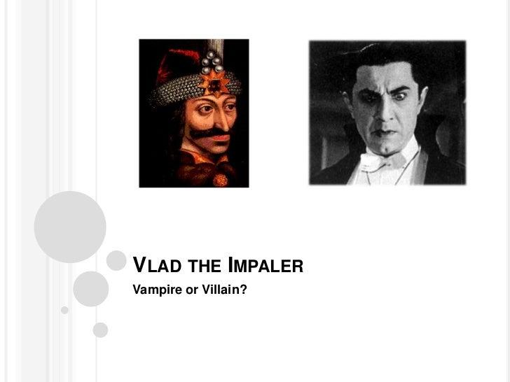 VLAD THE IMPALERVampire or Villain?
