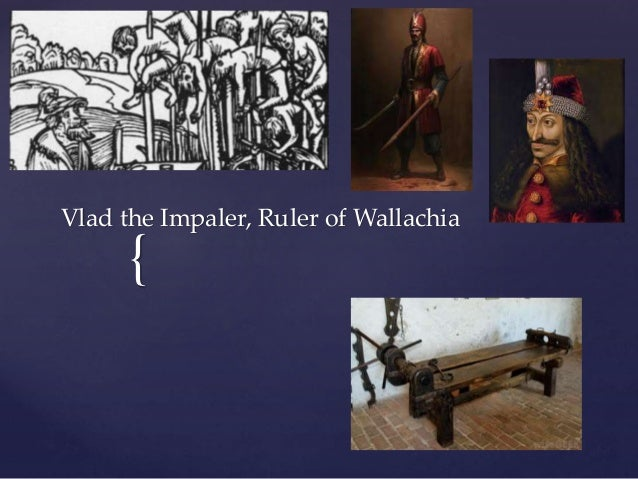 { Vlad the Impaler, Ruler of Wallachia