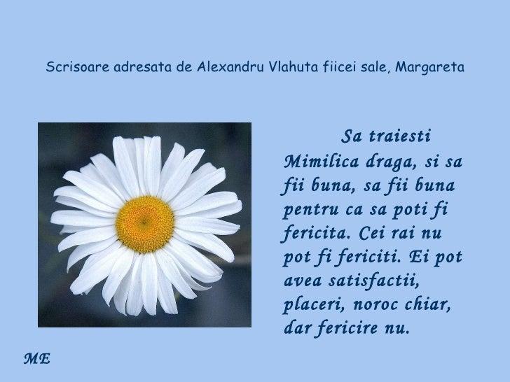 Scrisoare adresata de Alexandru Vlahuta fiicei sale, Margareta Sa traiesti Mimilica draga, si sa fii buna, sa fii buna pen...