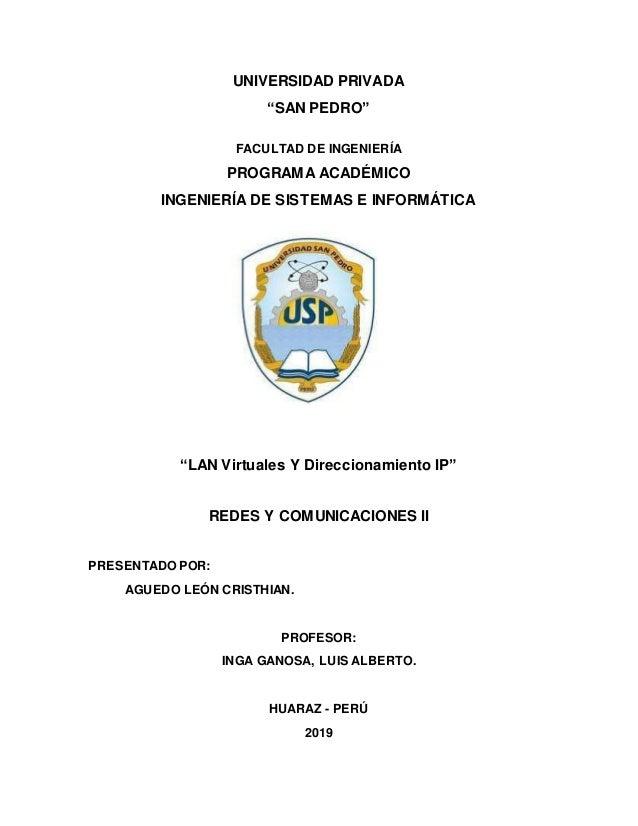 """UNIVERSIDAD PRIVADA """"SAN PEDRO"""" FACULTAD DE INGENIERÍA PROGRAMA ACADÉMICO INGENIERÍA DE SISTEMAS E INFORMÁTICA """"LAN Virtua..."""