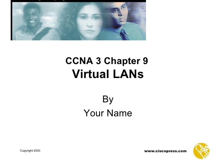 CCNA 3 Chapter 9   Virtual LANs By Your Name